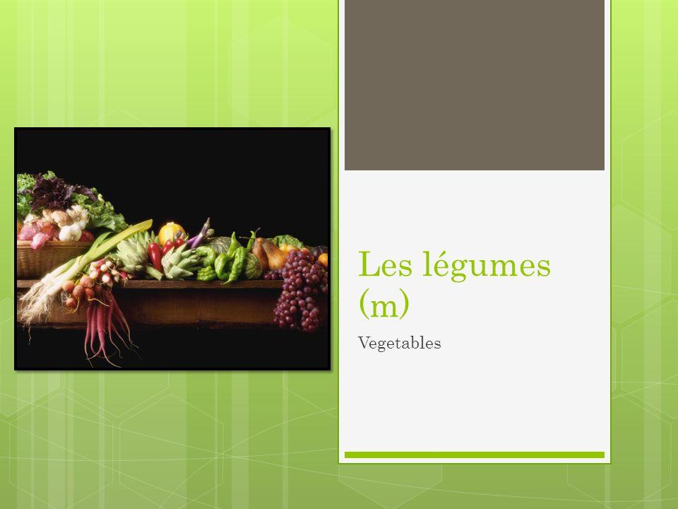 Les légumes (m) Vegetables