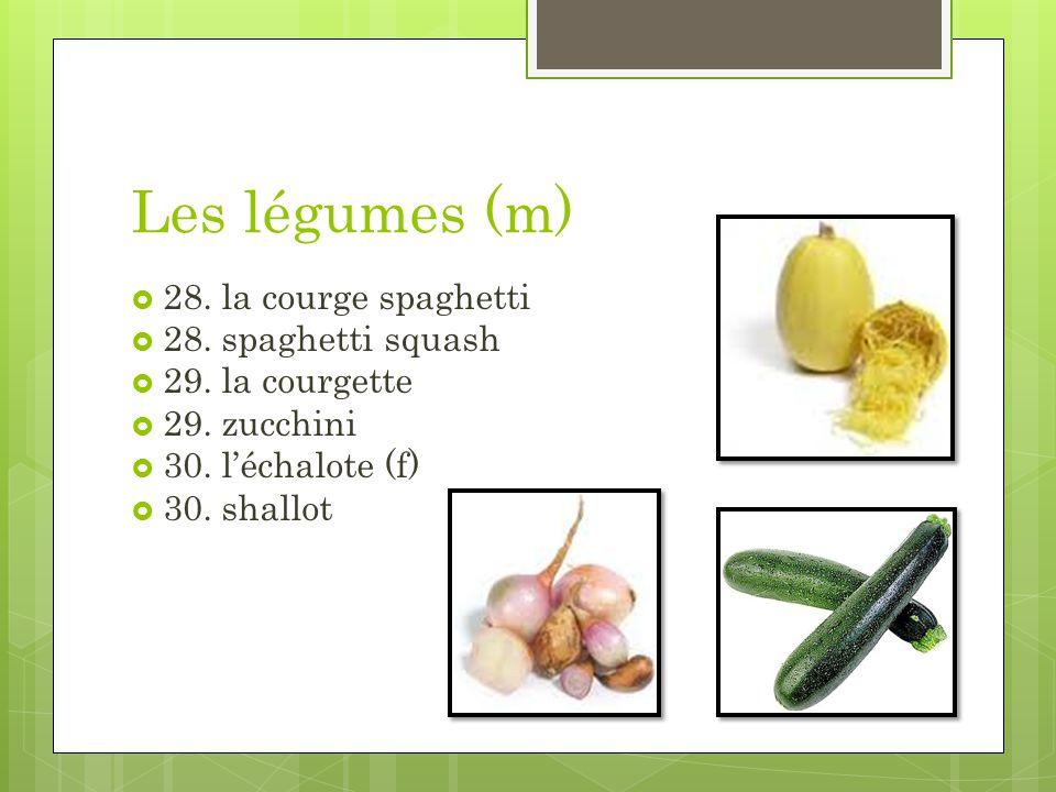Les légumes (m) 28. la courge spaghetti 28. spaghetti squash 29. la courgette 29. zucchini 30. léchalote (f) 30. shallot
