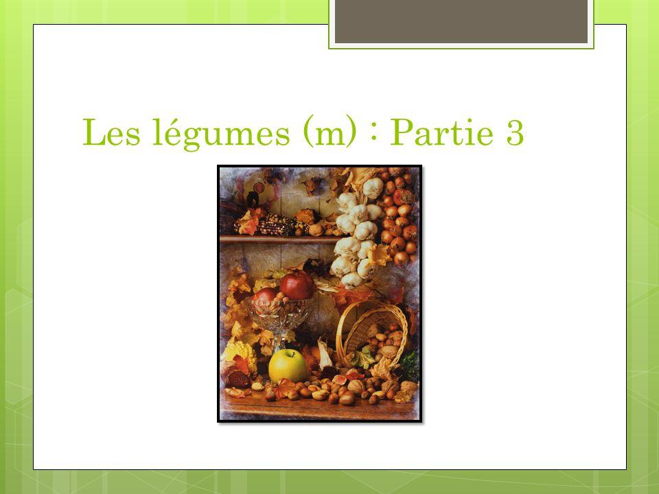 Les légumes (m) : Partie 3