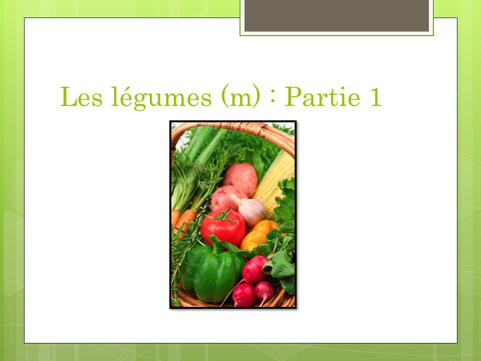 Les légumes (m) : Partie 1
