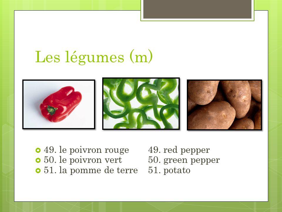 Les légumes (m) 49. le poivron rouge49. red pepper 50. le poivron vert50. green pepper 51. la pomme de terre51. potato