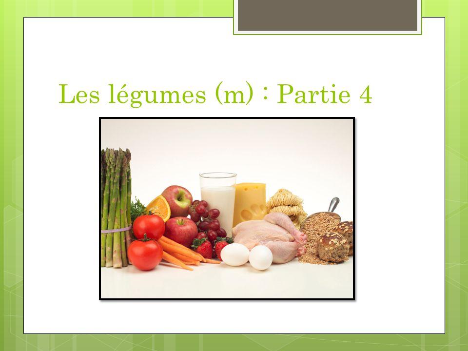 Les légumes (m) : Partie 4