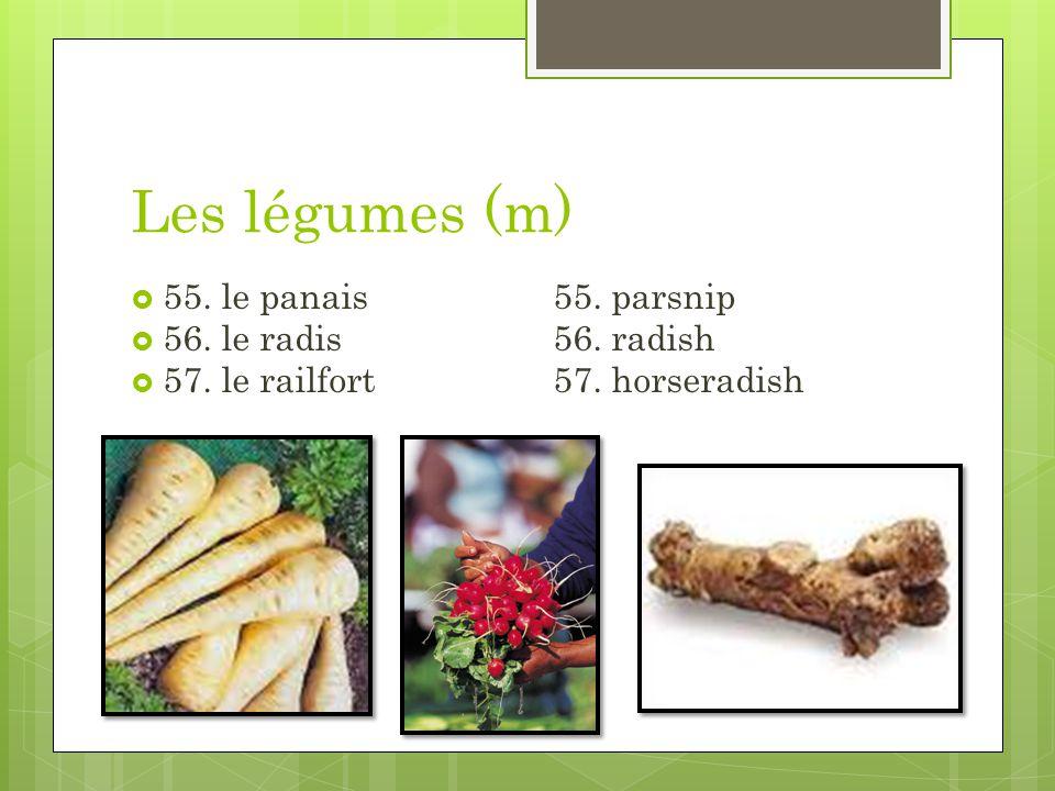 Les légumes (m) 55. le panais55. parsnip 56. le radis56. radish 57. le railfort57. horseradish