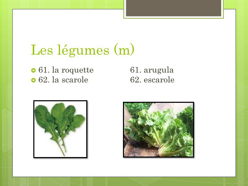 Les légumes (m) 61. la roquette61. arugula 62. la scarole62. escarole