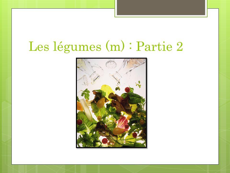 Les légumes (m) : Partie 2
