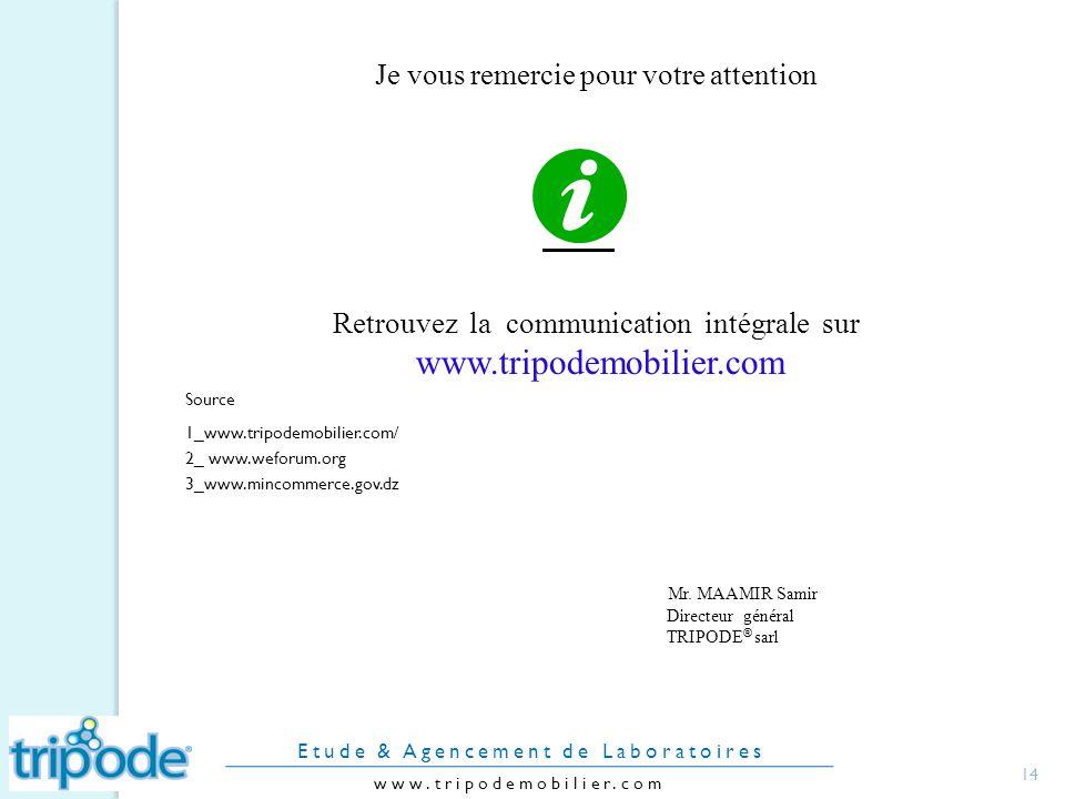 14 Je vous remercie pour votre attention Retrouvez la communication intégrale sur www.tripodemobilier.com www.tripodemobilier.com Etude & Agencement de Laboratoires Mr.