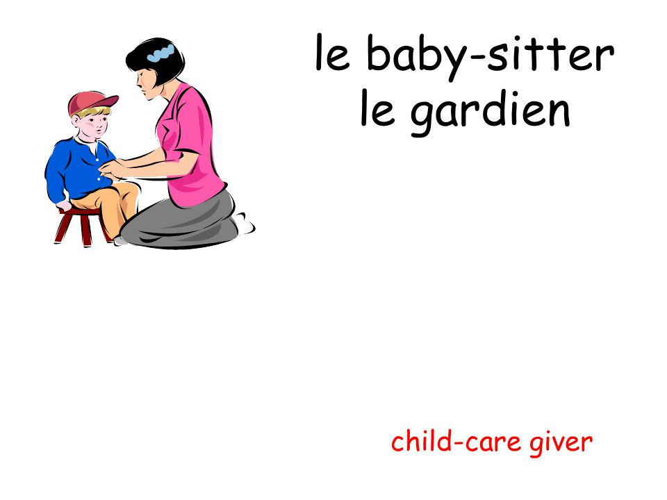 le baby-sitter le gardien child-care giver
