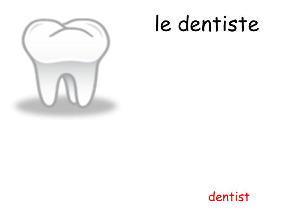 le dentiste dentist