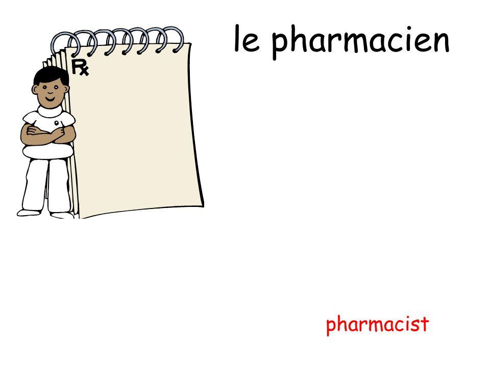 le pharmacien pharmacist