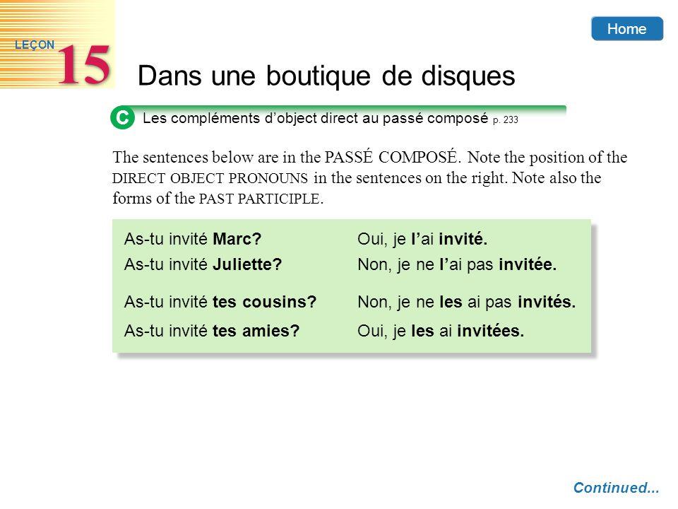 Home Dans une boutique de disques 15 LEÇON C Les compléments dobject direct au passé composé p. 233 Continued... The sentences below are in the PASSÉ