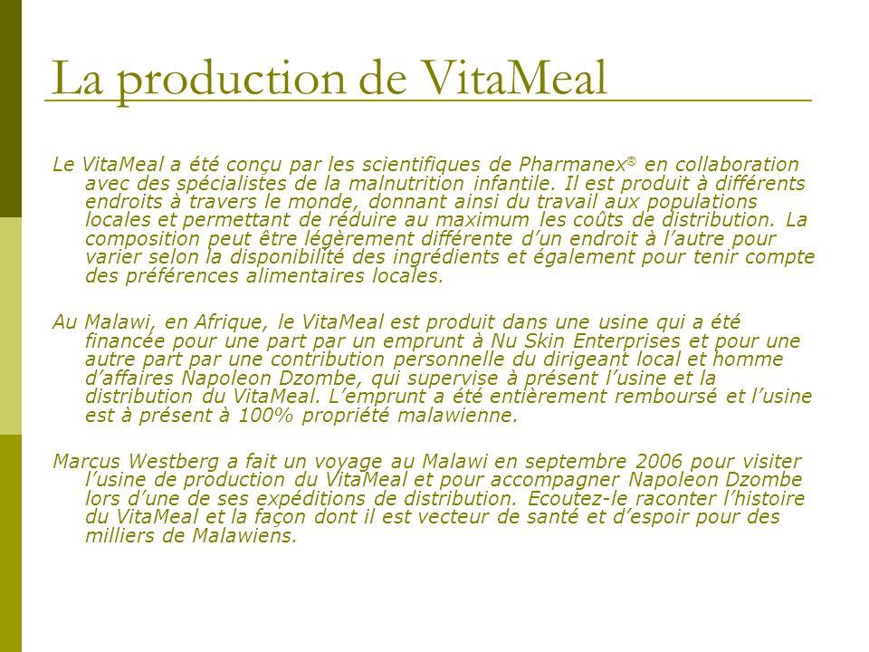 La production de VitaMeal Le VitaMeal a été conçu par les scientifiques de Pharmanex ® en collaboration avec des spécialistes de la malnutrition infan