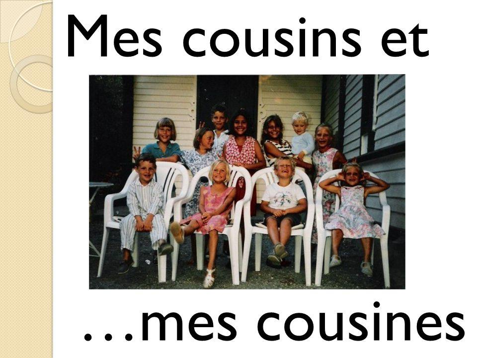 Mes cousins et …mes cousines
