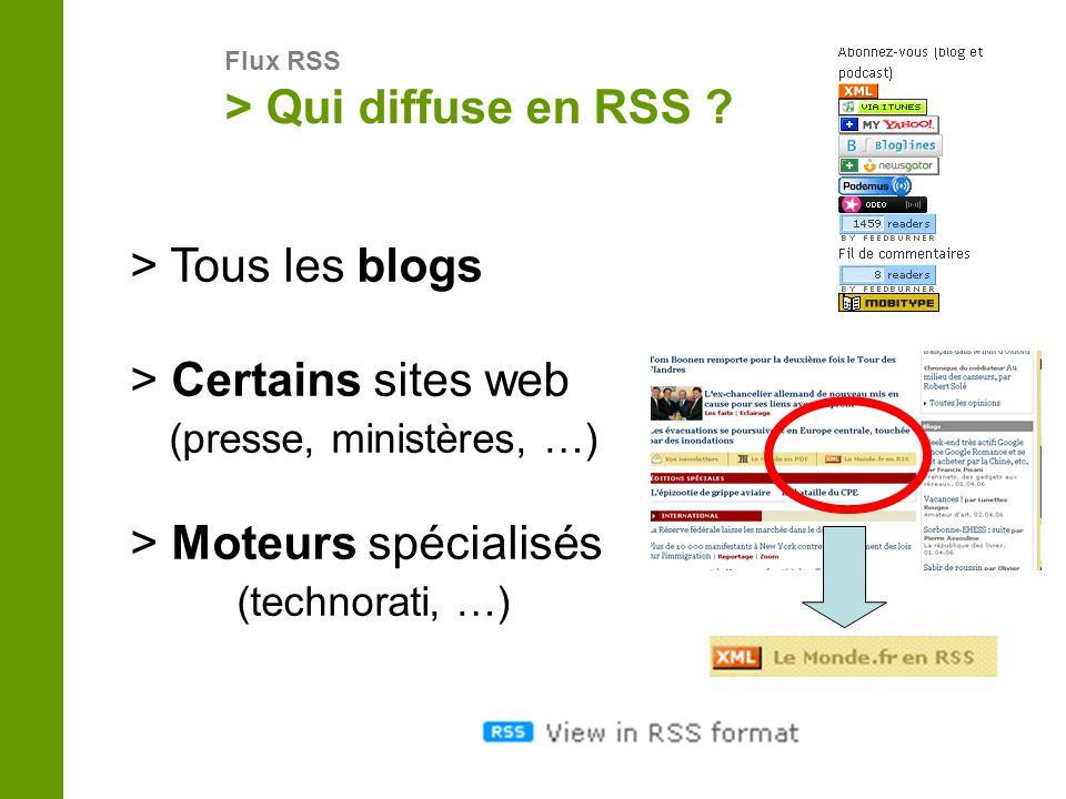 > Qui diffuse en RSS .
