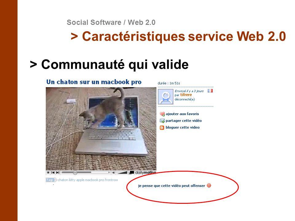 Social Software / Web 2.0 > Caractéristiques service Web 2.0 > Communauté qui valide
