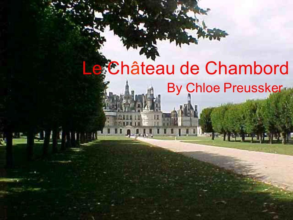 Le Château de Chambord By Chloe Preussker