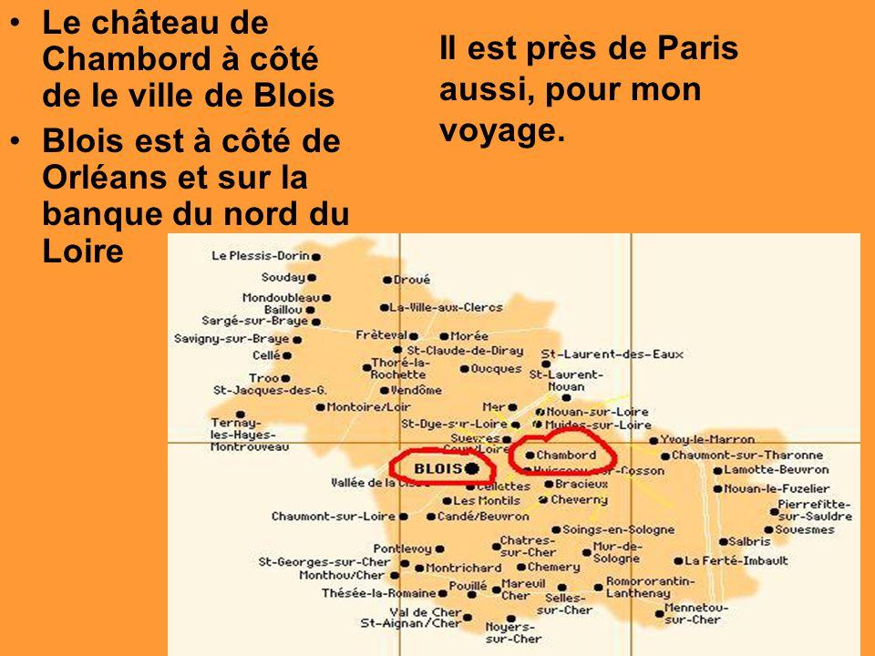 Le château de Chambord à côté de le ville de Blois Blois est à côté de Orléans et sur la banque du nord du Loire Il est près de Paris aussi, pour mon