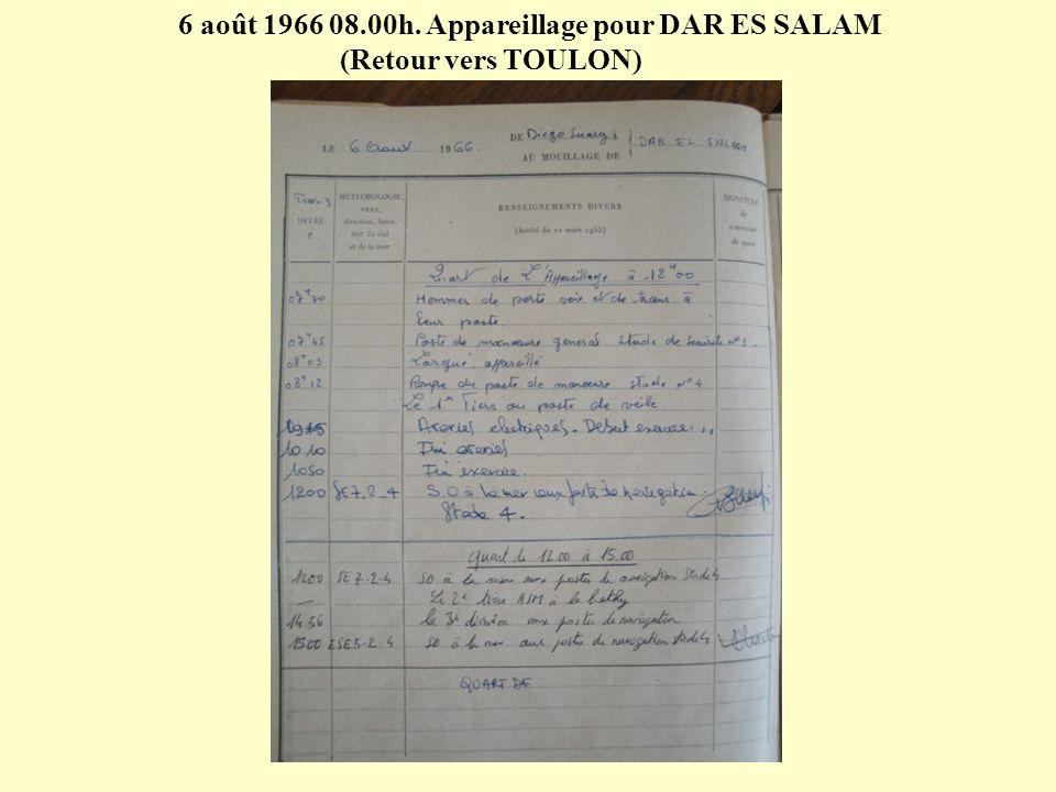 6 août 1966 08.00h. Appareillage pour DAR ES SALAM (Retour vers TOULON)