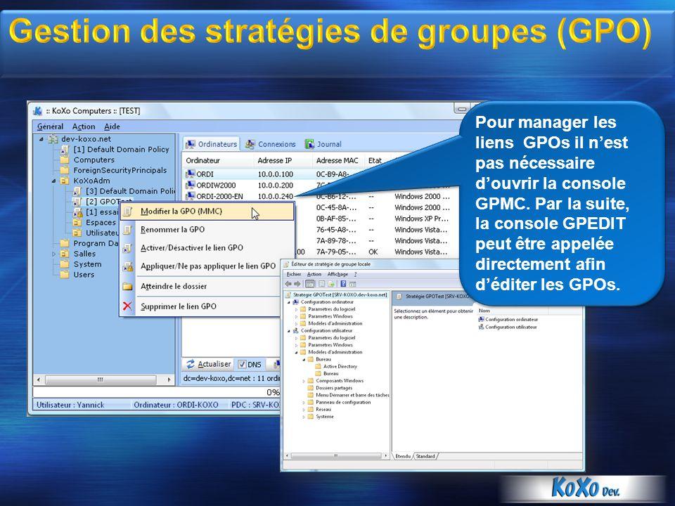 Pour manager les liens GPOs il nest pas nécessaire douvrir la console GPMC. Par la suite, la console GPEDIT peut être appelée directement afin déditer