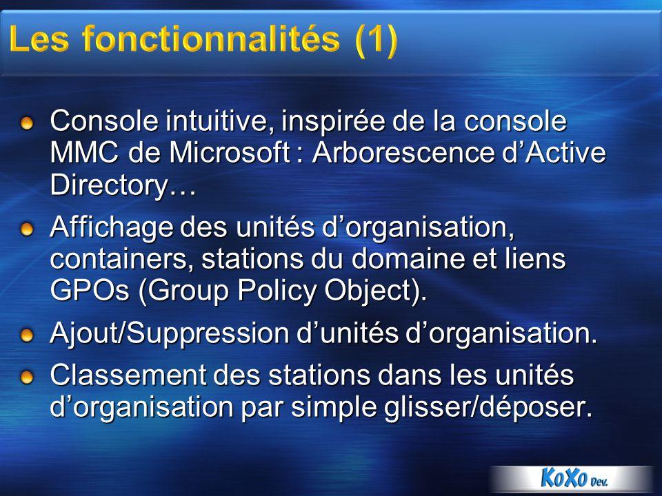 Console intuitive, inspirée de la console MMC de Microsoft : Arborescence dActive Directory… Affichage des unités dorganisation, containers, stations du domaine et liens GPOs (Group Policy Object).