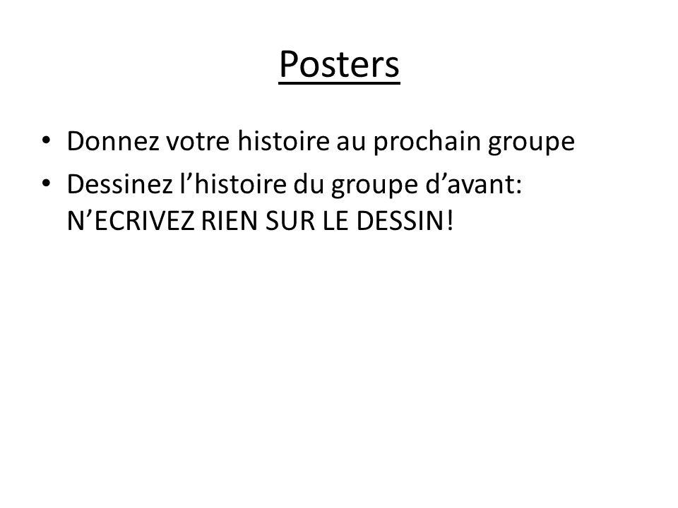 Posters Donnez votre histoire au prochain groupe Dessinez lhistoire du groupe davant: NECRIVEZ RIEN SUR LE DESSIN!