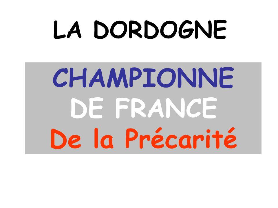CHAMPIONNE DE FRANCE De la Précarité LA DORDOGNE