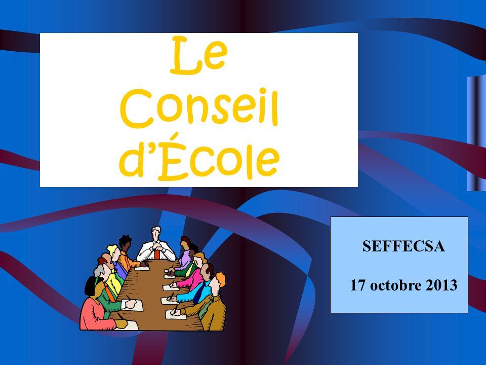 Le Conseil dÉcole SEFFECSA 17 octobre 2013