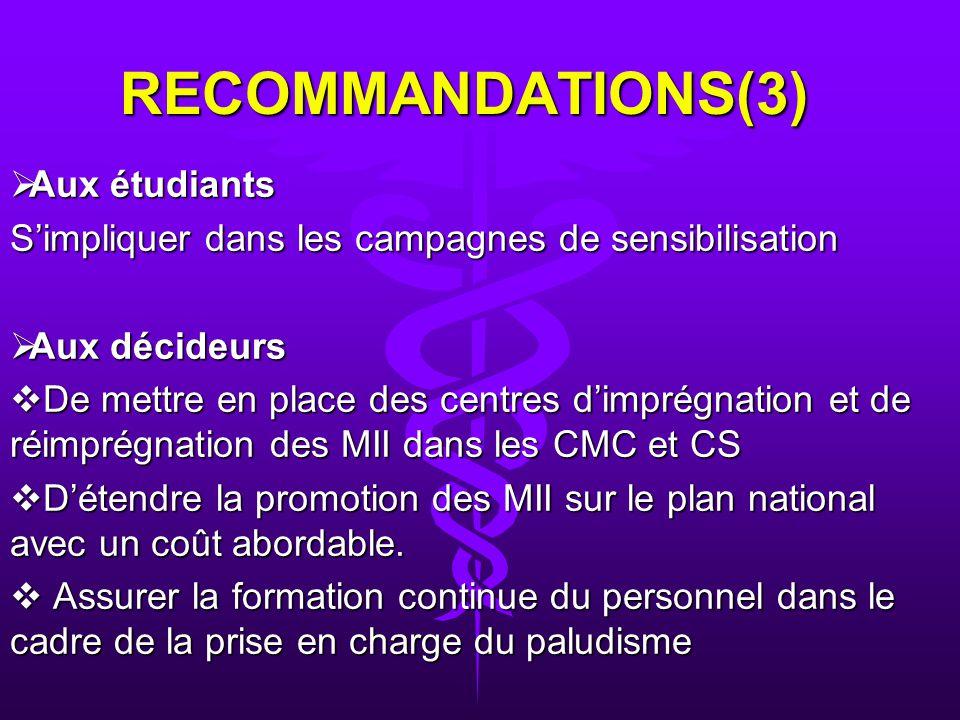 RECOMMANDATIONS(1) À la population : À la population : De respecter les mesures dhygiène De respecter les mesures dhygiène Au personnel de santé : Au