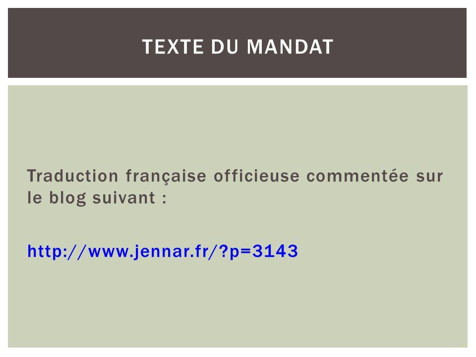 Traduction française officieuse commentée sur le blog suivant : http://www.jennar.fr/?p=3143 TEXTE DU MANDAT