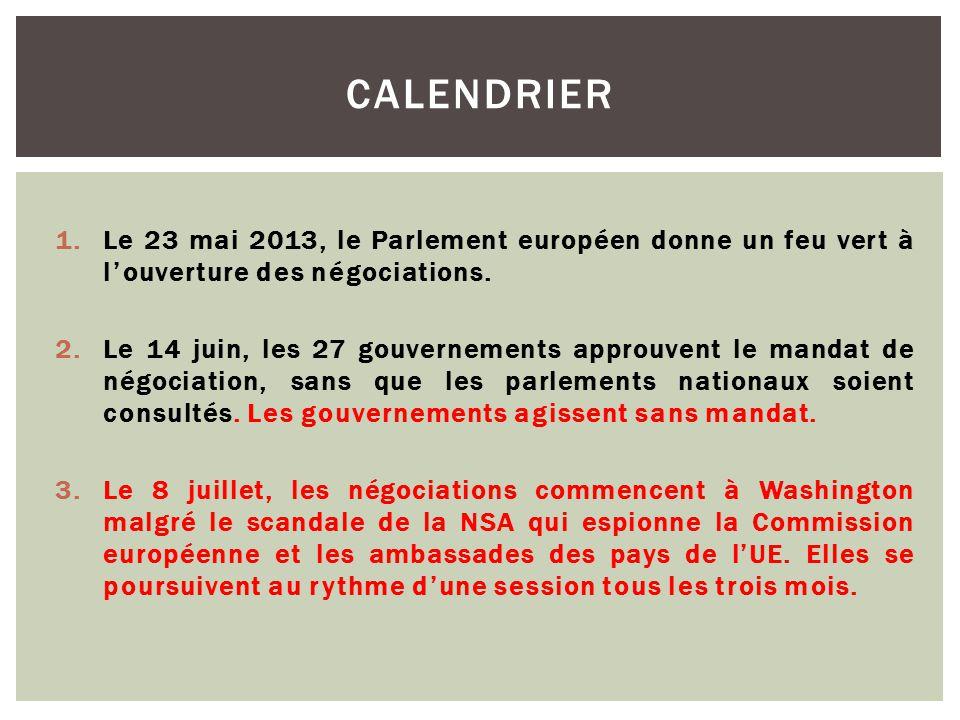 1.Le 23 mai 2013, le Parlement européen donne un feu vert à louverture des négociations.