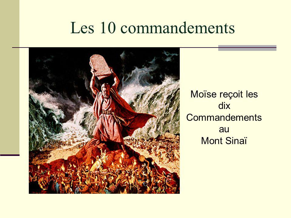 Les 10 commandements Moïse reçoit les dix Commandements au Mont Sinaï