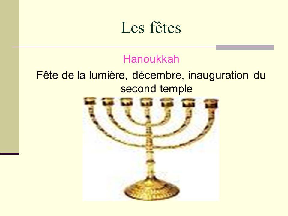 Les fêtes Hanoukkah Fête de la lumière, décembre, inauguration du second temple