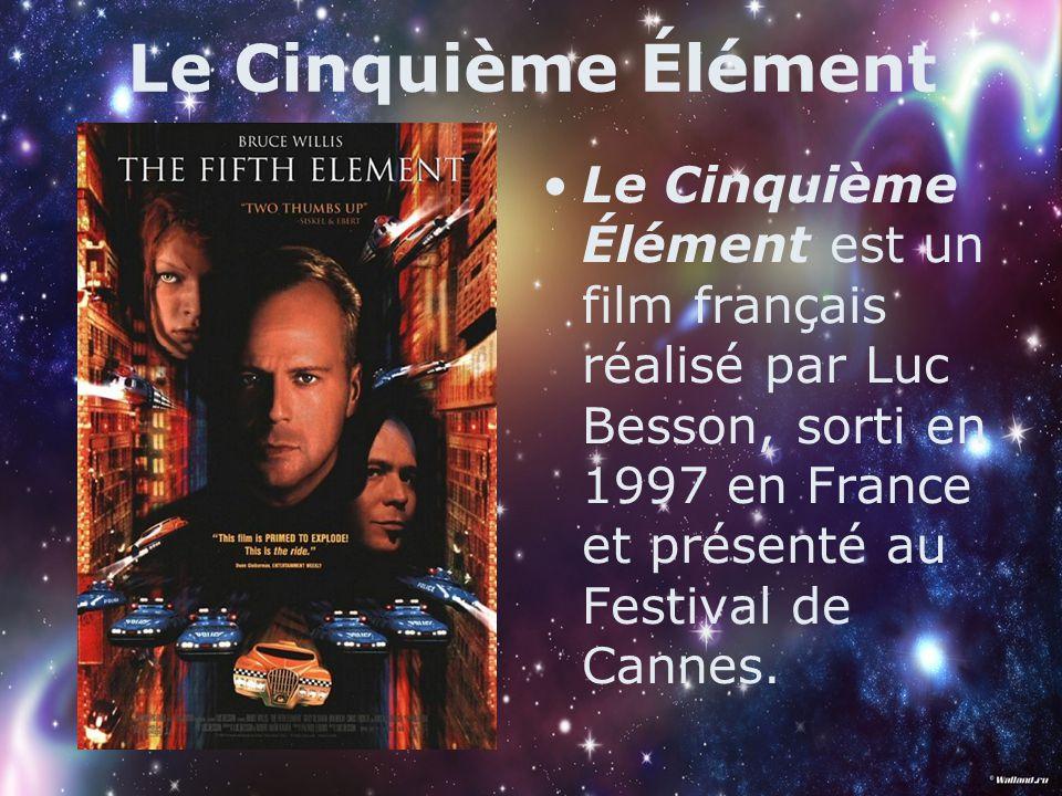 Le Cinquième Élément Le Cinquième Élément est un film français réalisé par Luc Besson, sorti en 1997 en France et présenté au Festival de Cannes.