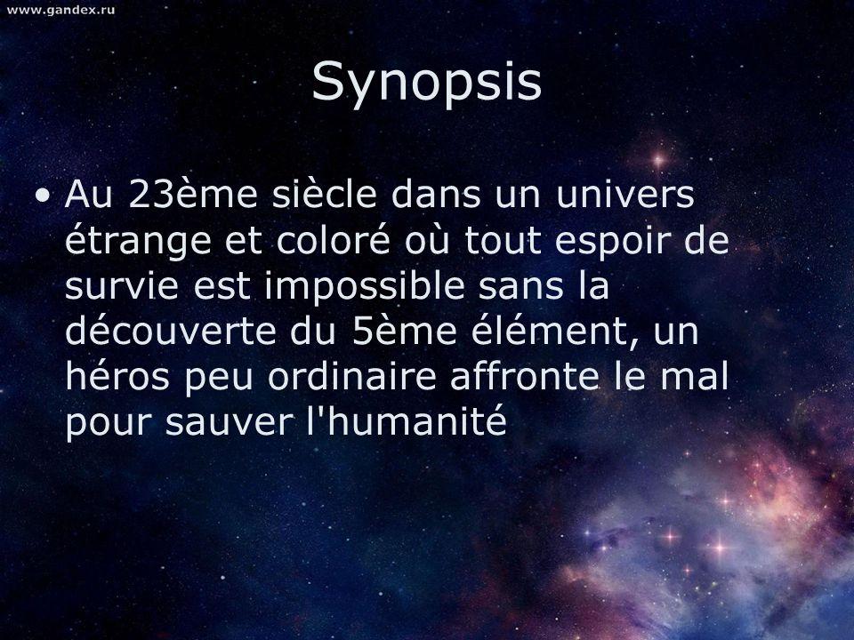 Synopsis Au 23ème siècle dans un univers étrange et coloré où tout espoir de survie est impossible sans la découverte du 5ème élément, un héros peu or