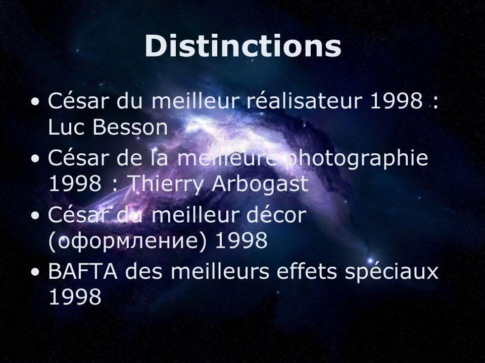Distinctions César du meilleur réalisateur 1998 : Luc Besson César de la meilleure photographie 1998 : Thierry Arbogast César du meilleur décor (оформ