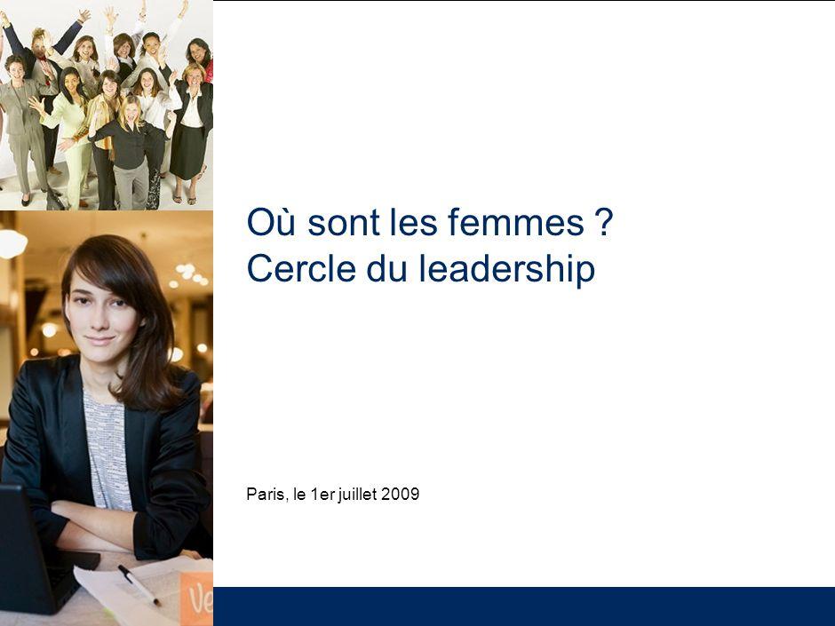 Où sont les femmes Cercle du leadership Paris, le 1er juillet 2009