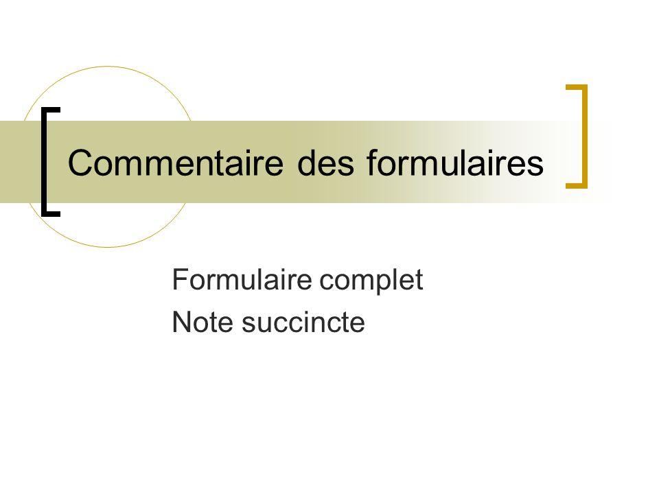 1.Formulaires la demande complète Remplir la demande complète avant de présenter la note succincte Chaque sous section indique le nombre de page maximum à ne pas dépasser.