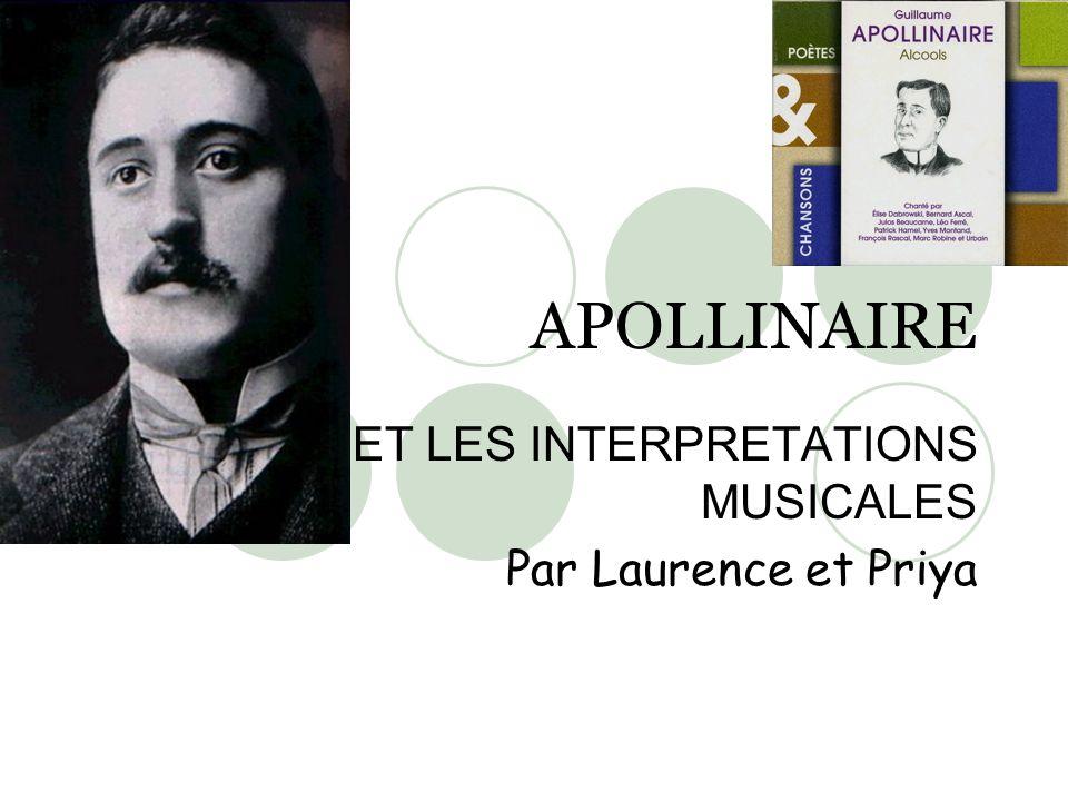 APOLLINAIRE ET LES INTERPRETATIONS MUSICALES Par Laurence et Priya