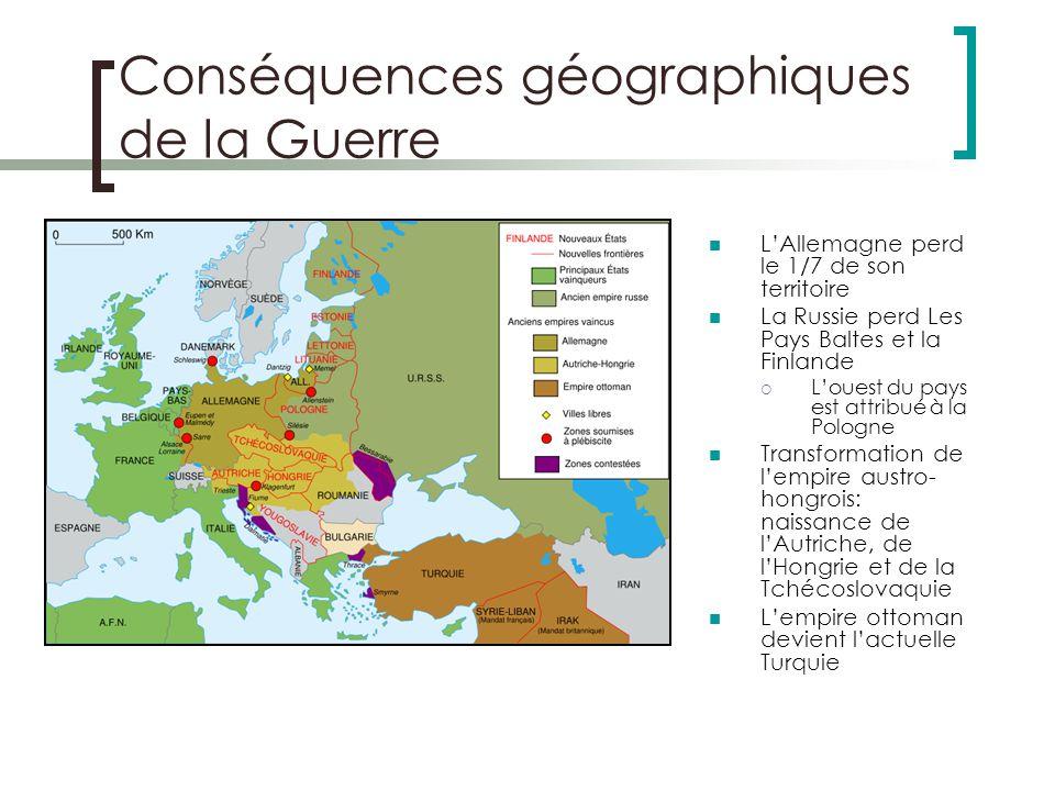 Conséquences géographiques de la Guerre LAllemagne perd le 1/7 de son territoire La Russie perd Les Pays Baltes et la Finlande Louest du pays est attr