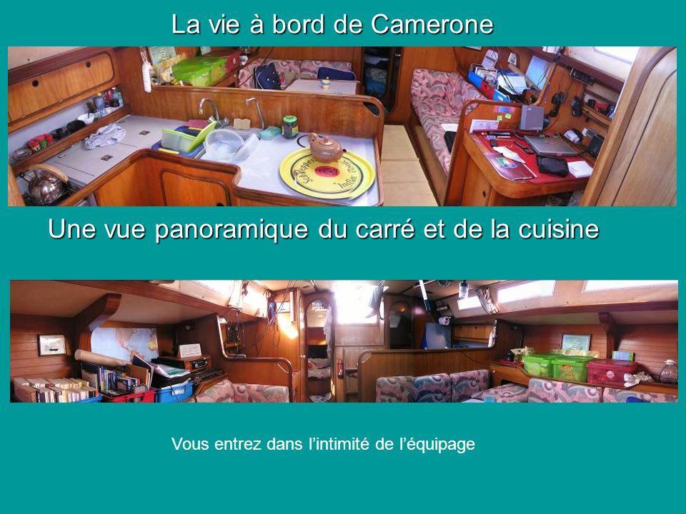 La vie à bord de Camerone Une vue panoramique du carré et de la cuisine Vous entrez dans lintimité de léquipage