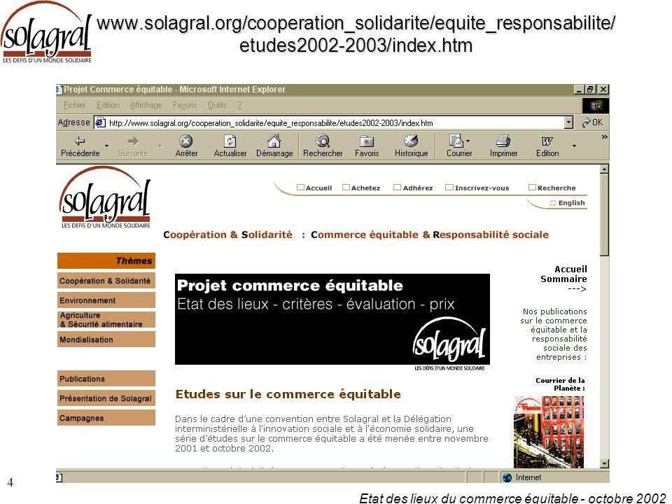Etat des lieux du commerce équitable - octobre 2002 4 www.solagral.org/cooperation_solidarite/equite_responsabilite/ etudes2002-2003/index.htm