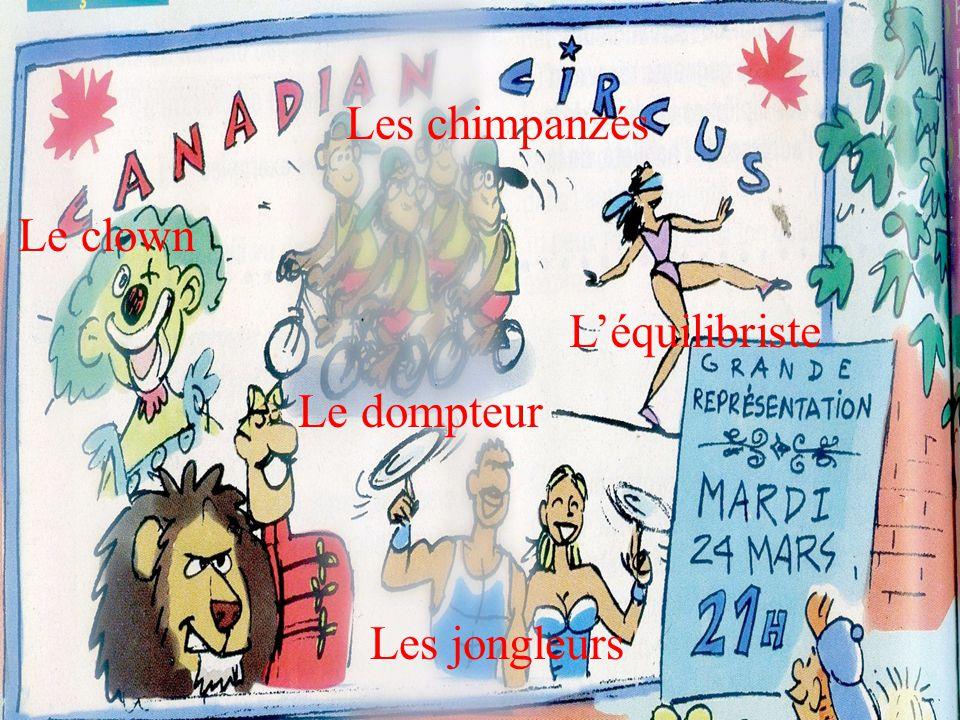 Le clown Le dompteur Les jongleurs Léquilibriste Les chimpanzés