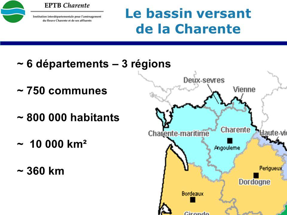 16 ~ 6 départements – 3 régions ~ 750 communes ~ 800 000 habitants ~ 10 000 km² ~ 360 km Le bassin versant de la Charente
