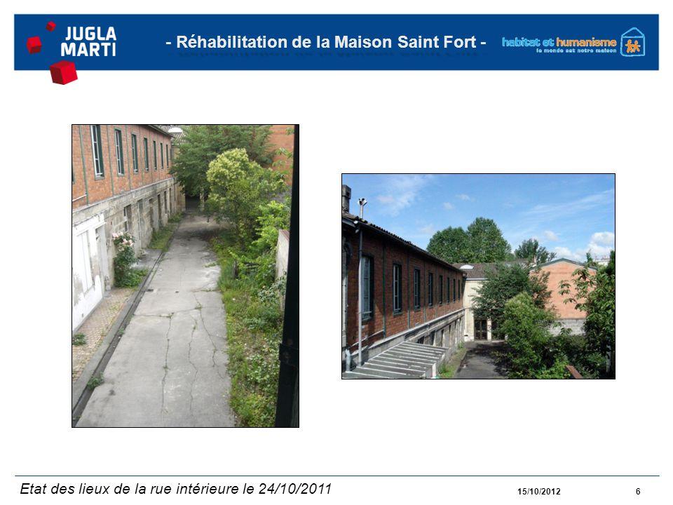 15/10/20127 - Réhabilitation de la Maison Saint Fort - Le déroulement du chantier vue depuis la rue intérieure