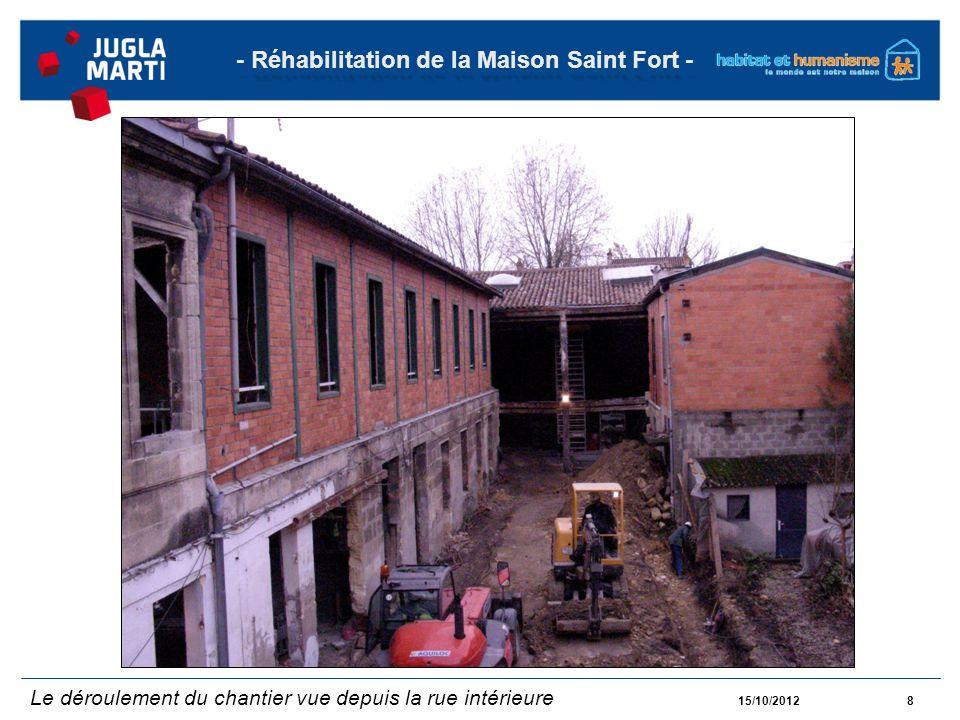 15/10/20129 - Réhabilitation de la Maison Saint Fort -