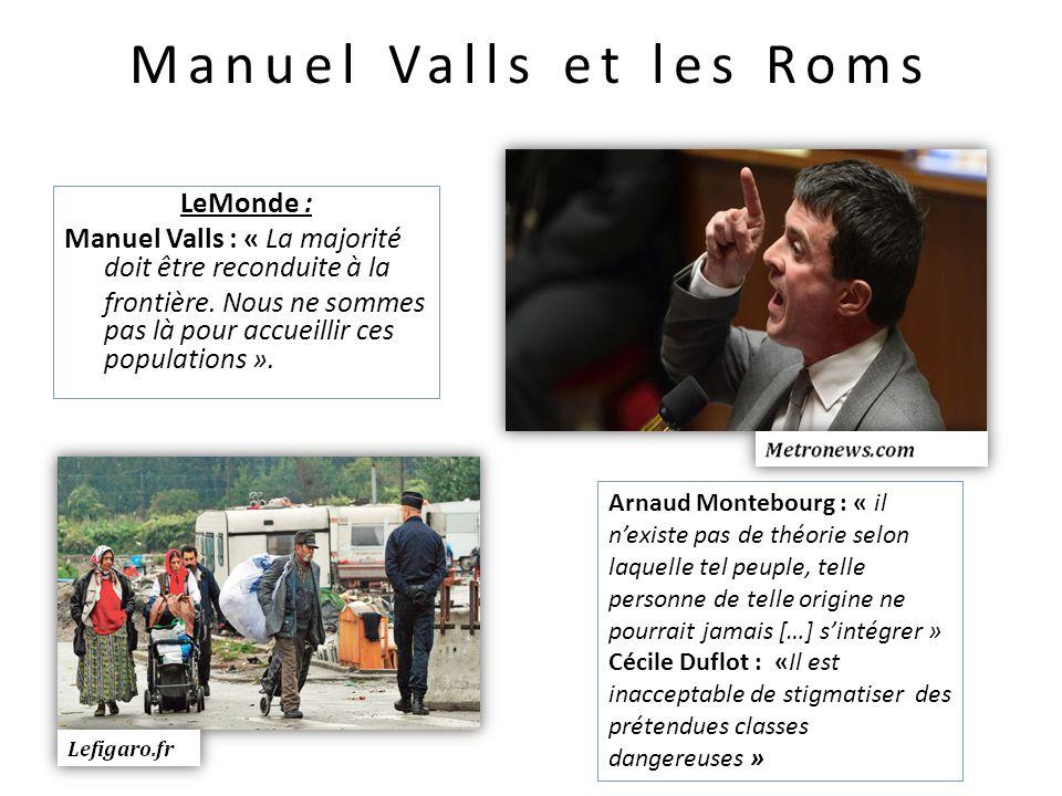 Manuel Valls et les Roms LeMonde : Manuel Valls : « La majorité doit être reconduite à la frontière.