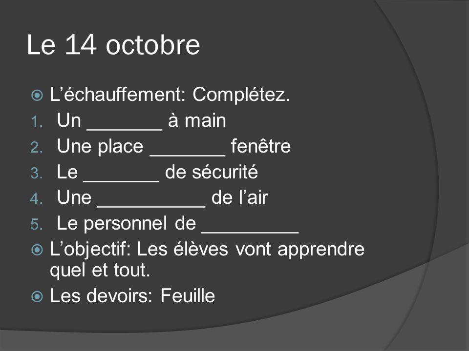 Le 14 octobre Léchauffement: Complétez. 1. Un _______ à main 2.