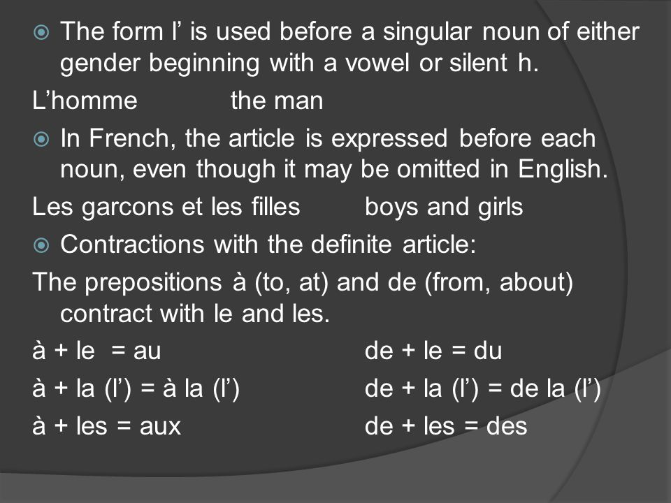 Indefinite articles The indefinite singular article in French corresponds to English a (an).
