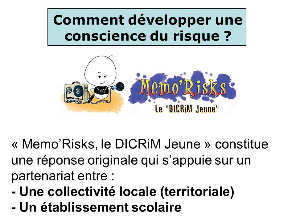 « MemoRisks, le DICRiM Jeune » constitue une réponse originale qui sappuie sur un partenariat entre : - Une collectivité locale (territoriale) - Un ét