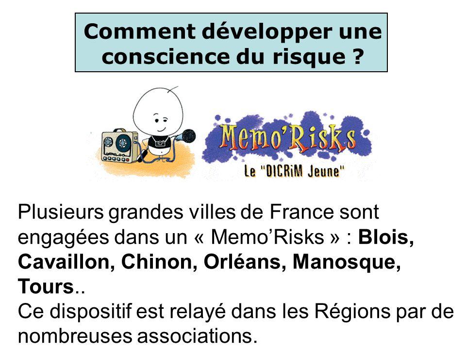 Comment développer une conscience du risque ? Plusieurs grandes villes de France sont engagées dans un « MemoRisks » : Blois, Cavaillon, Chinon, Orléa