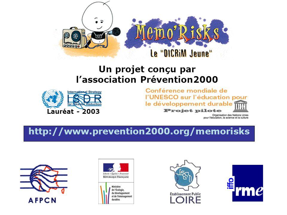 Un projet conçu par lassociation Prévention2000 Lauréat - 2003 http://www.prevention2000.org/memorisks
